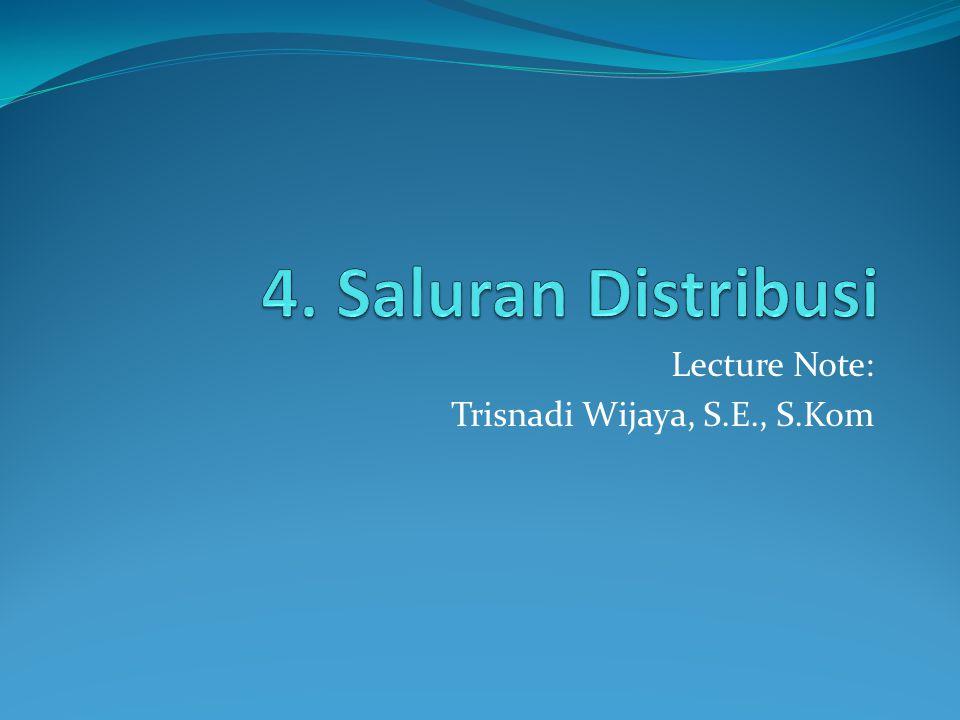 Lecture Note: Trisnadi Wijaya, S.E., S.Kom