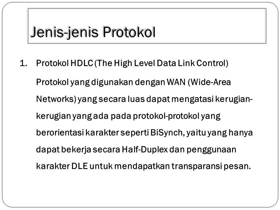 Jenis-jenis Protokol Protokol HDLC (The High Level Data Link Control)