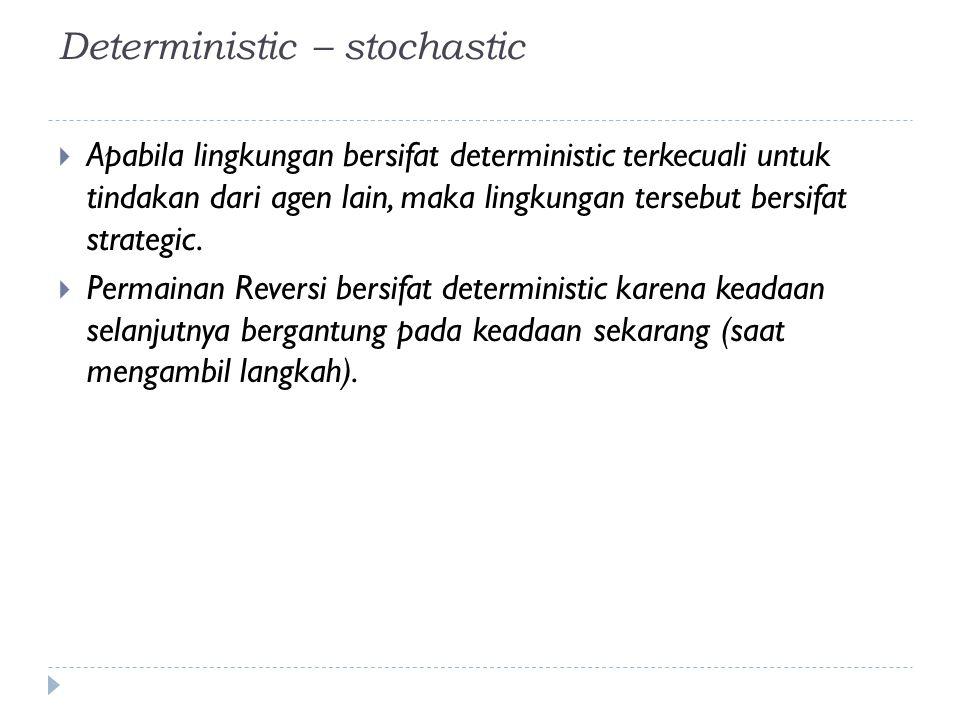 Deterministic – stochastic
