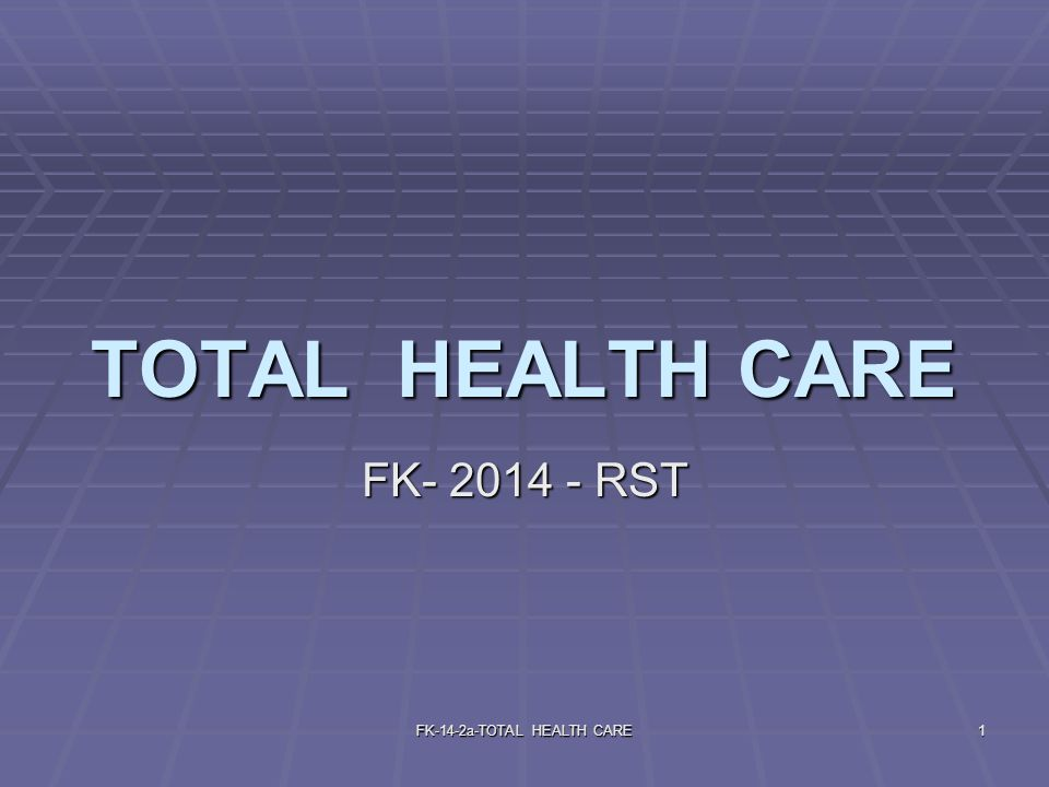 FK-14-2a-TOTAL HEALTH CARE