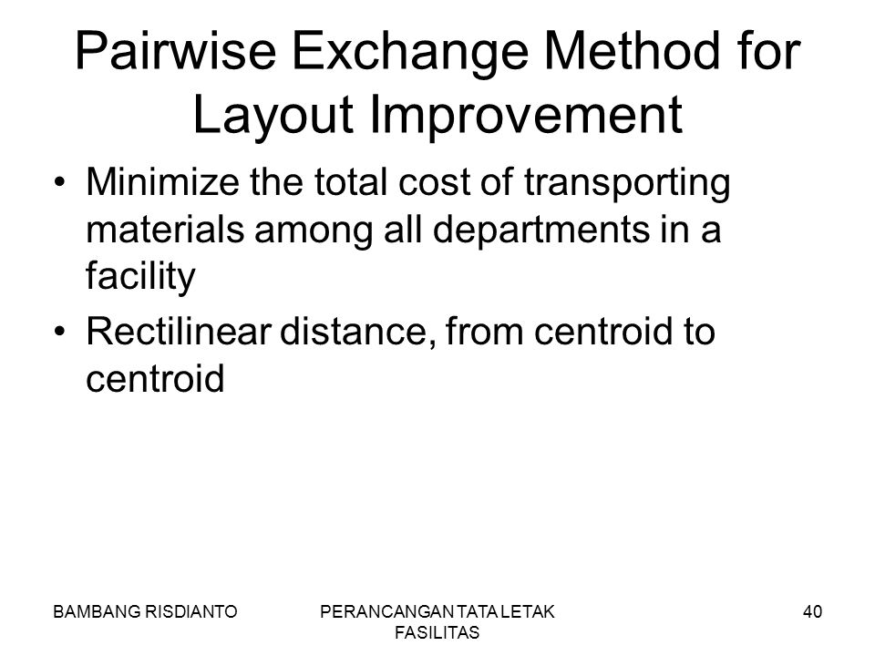 Pairwise Exchange Method for Layout Improvement