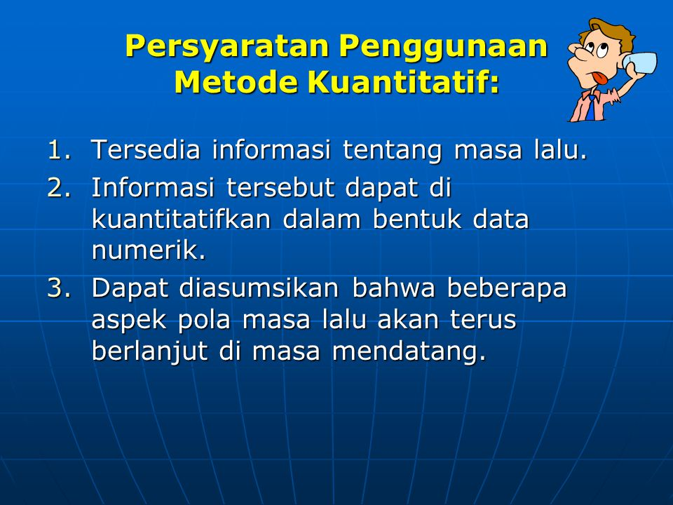 Persyaratan Penggunaan Metode Kuantitatif: