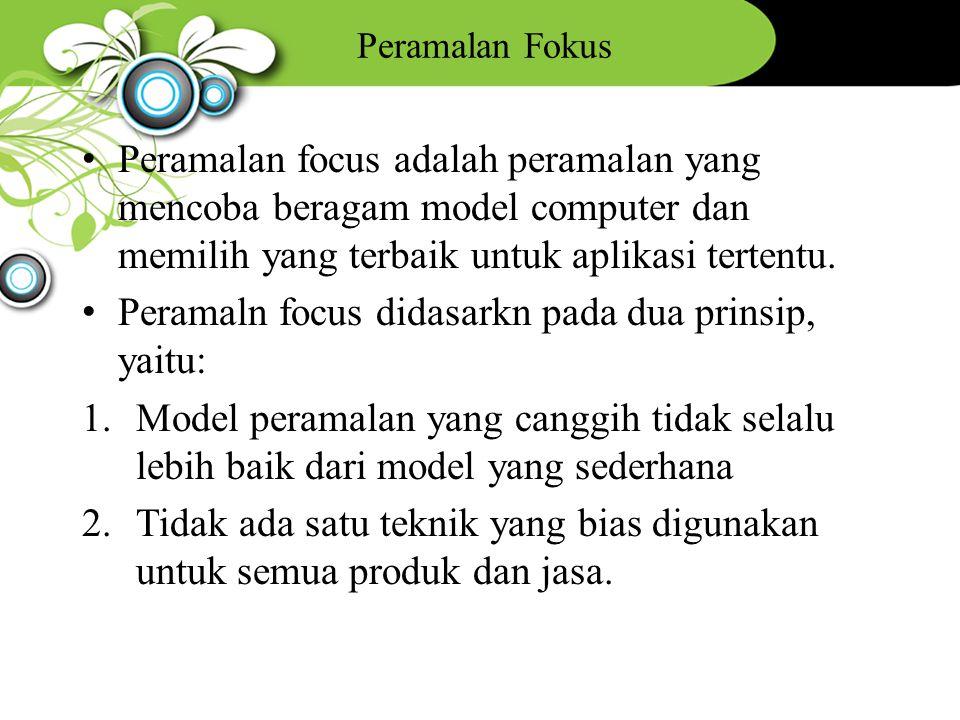 Peramaln focus didasarkn pada dua prinsip, yaitu: