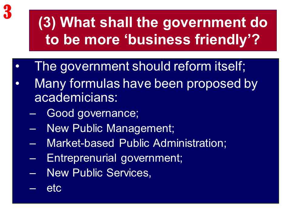(3) What shall the government do to be more 'business friendly'