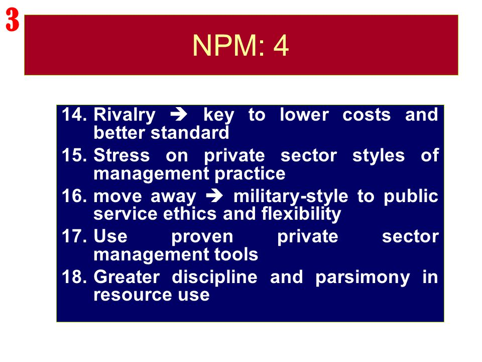 3 NPM: 4 Rivalry  key to lower costs and better standard