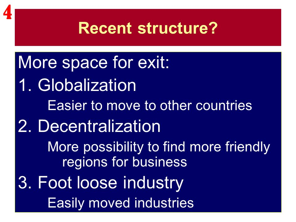4 More space for exit: Globalization Decentralization