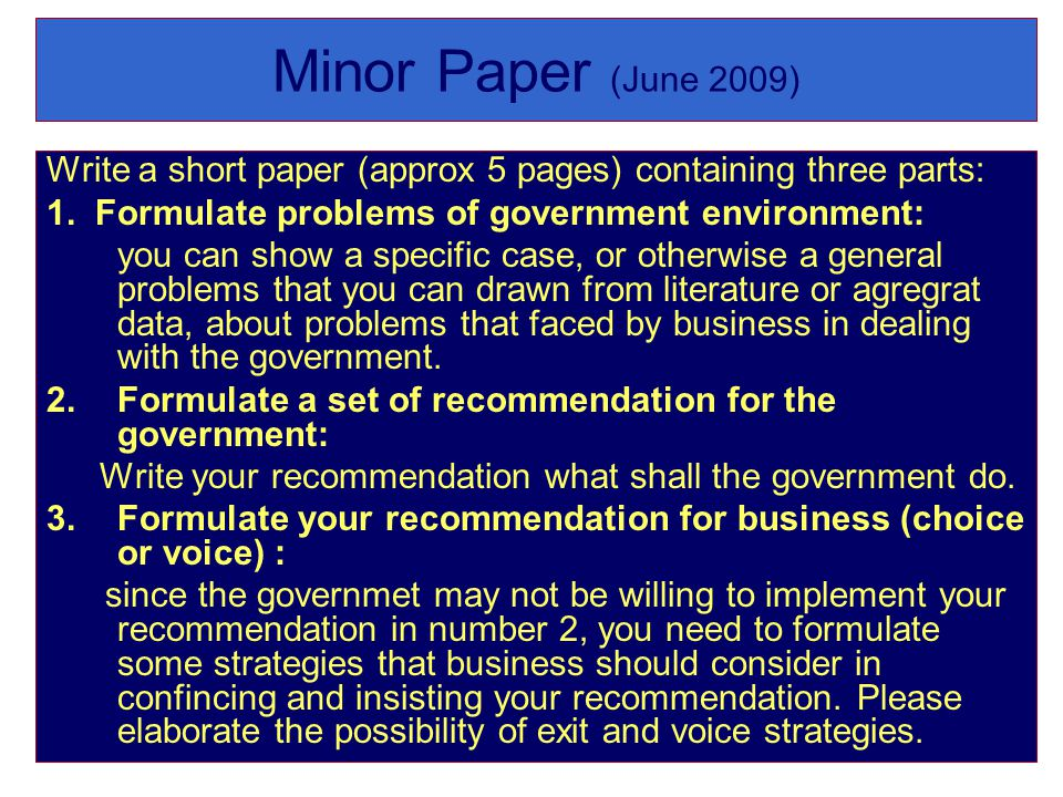 Minor Paper (June 2009) Write a short paper (approx 5 pages) containing three parts: 1. Formulate problems of government environment: