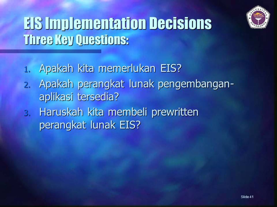 EIS Implementation Decisions Three Key Questions: