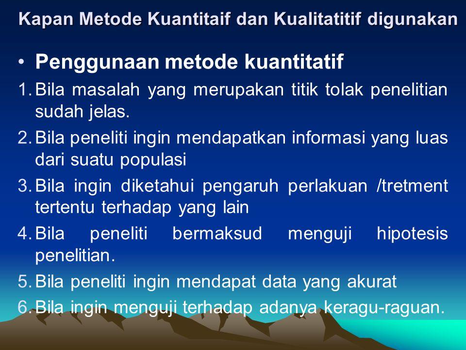 Kapan Metode Kuantitaif dan Kualitatitif digunakan