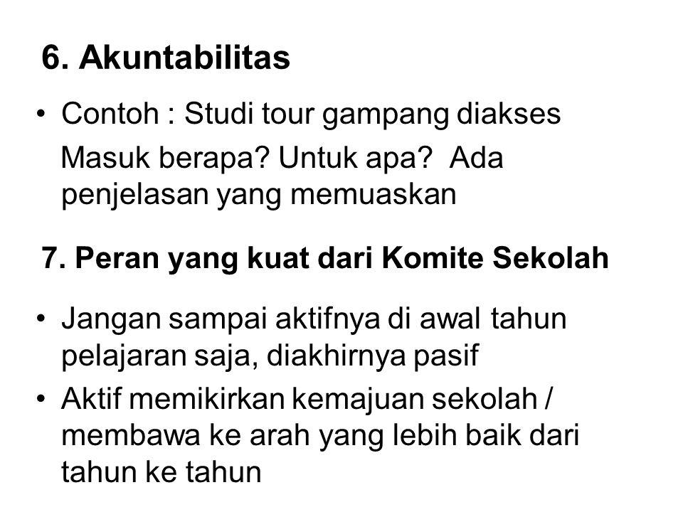6. Akuntabilitas Contoh : Studi tour gampang diakses