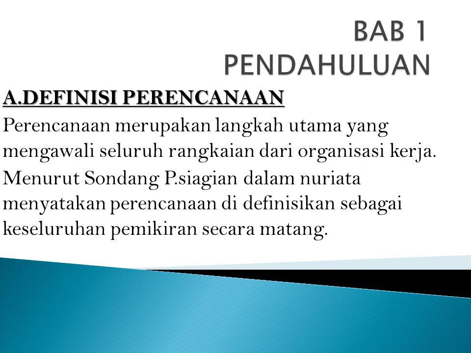 BAB 1 PENDAHULUAN A.DEFINISI PERENCANAAN