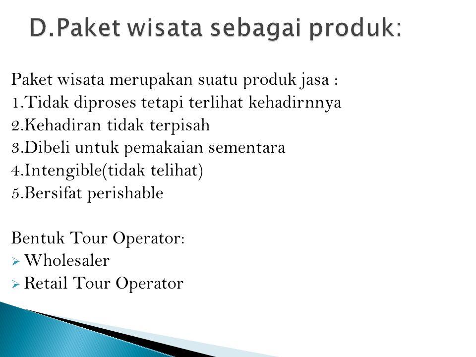 D.Paket wisata sebagai produk: