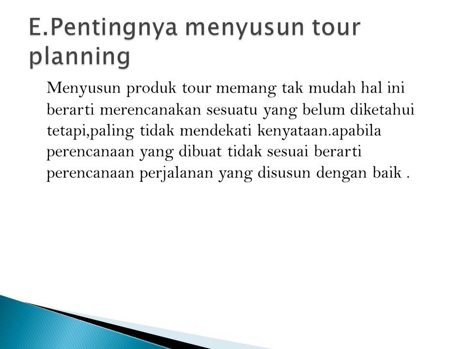 E.Pentingnya menyusun tour planning