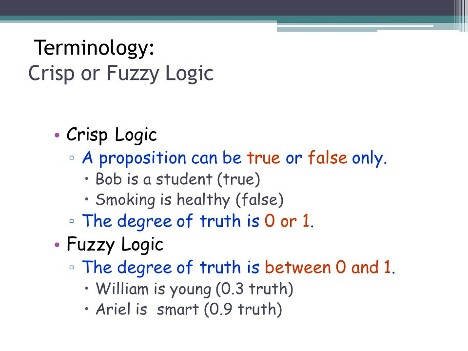 Terminology: Crisp or Fuzzy Logic