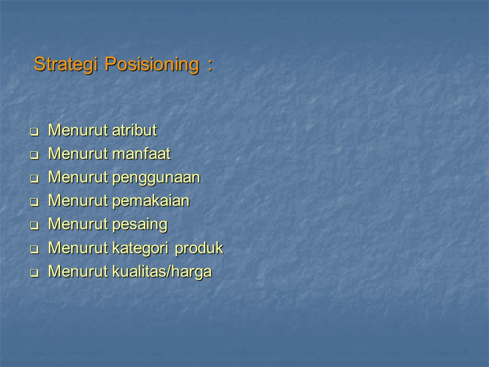 Strategi Posisioning :