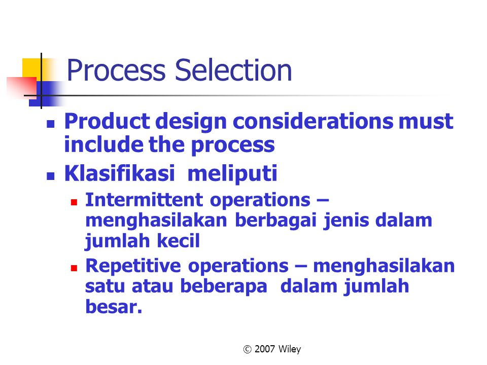 Process Selection Product design considerations must include the process. Klasifikasi meliputi.
