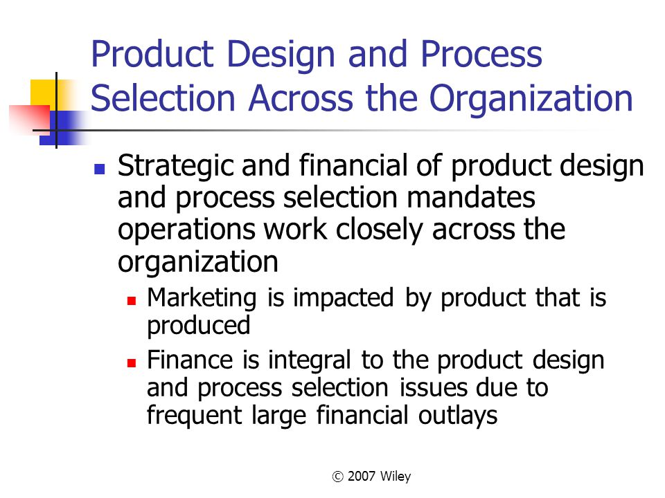 Product Design and Process Selection Across the Organization
