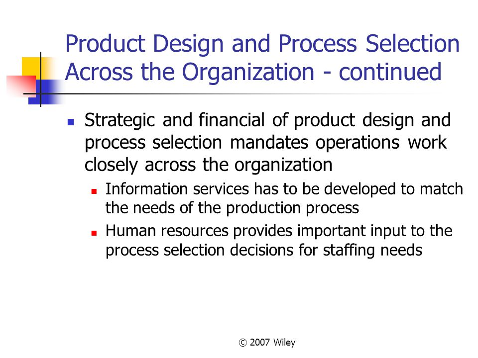Product Design and Process Selection Across the Organization - continued