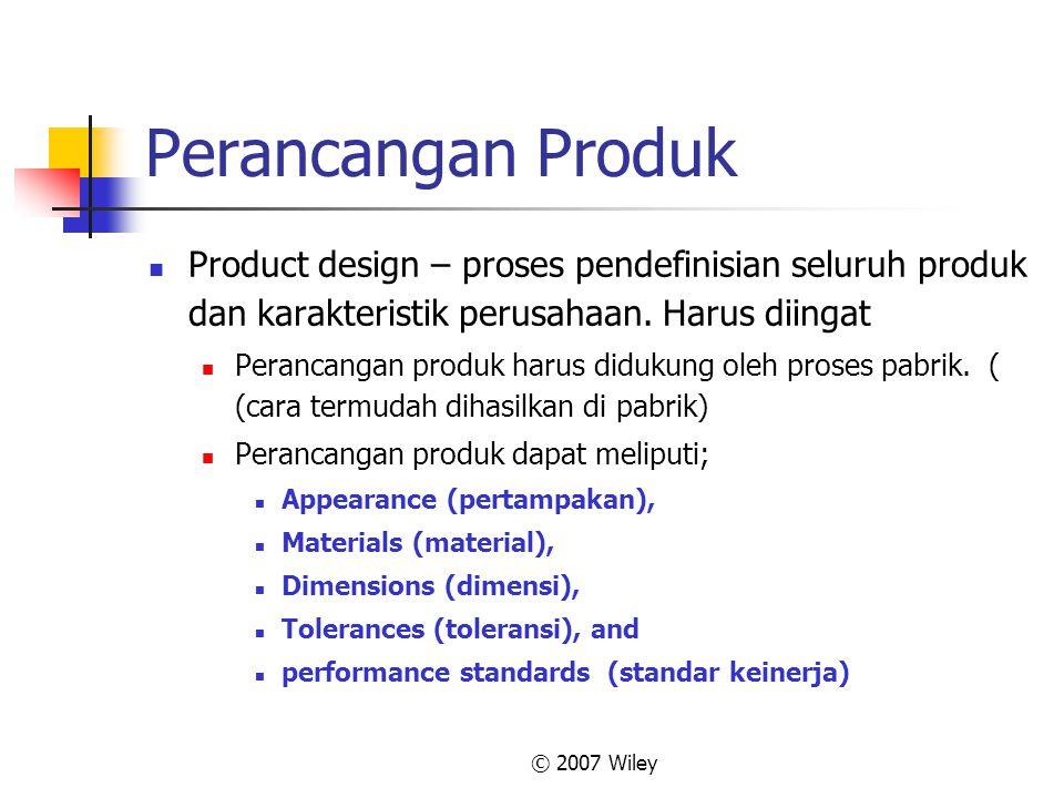 Perancangan Produk Product design – proses pendefinisian seluruh produk dan karakteristik perusahaan. Harus diingat.
