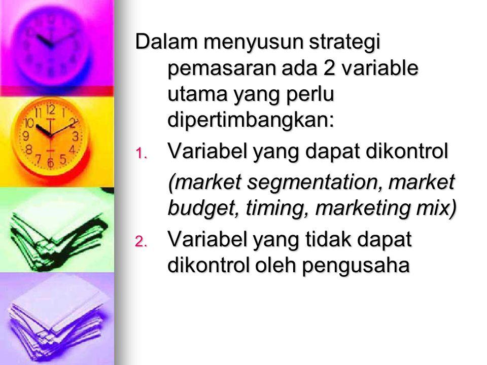 Dalam menyusun strategi pemasaran ada 2 variable utama yang perlu dipertimbangkan: