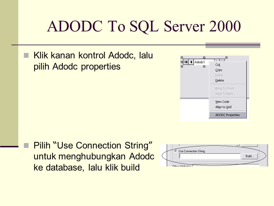 ADODC To SQL Server 2000 Klik kanan kontrol Adodc, lalu pilih Adodc properties.
