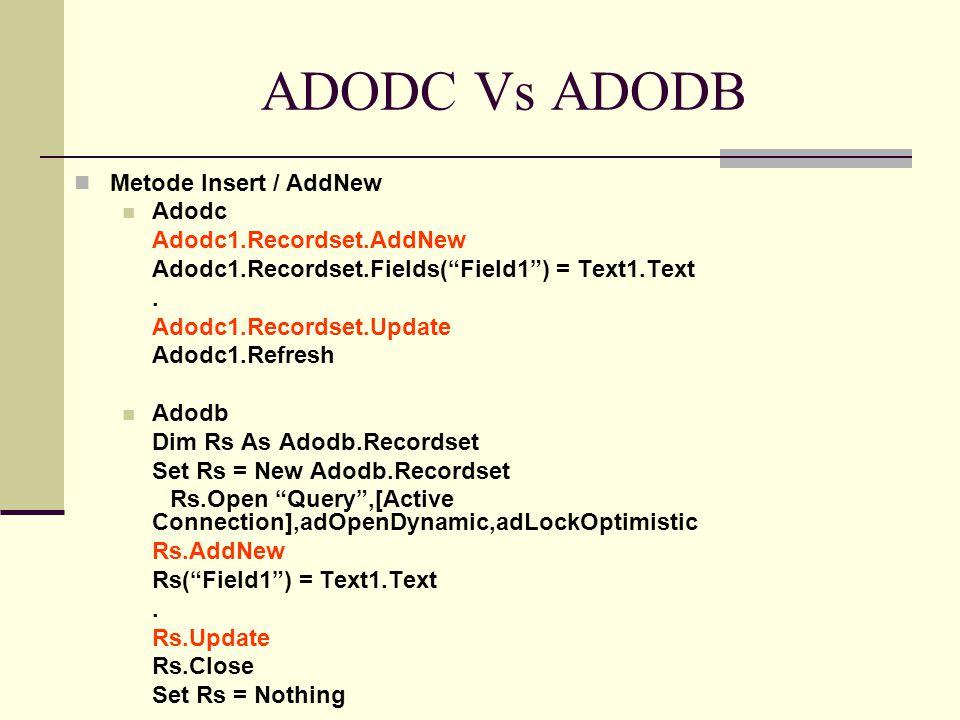 ADODC Vs ADODB Metode Insert / AddNew Adodc Adodc1.Recordset.AddNew