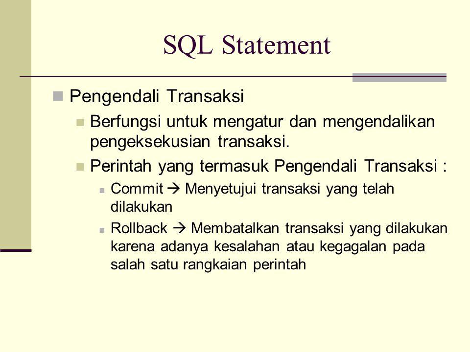 SQL Statement Pengendali Transaksi