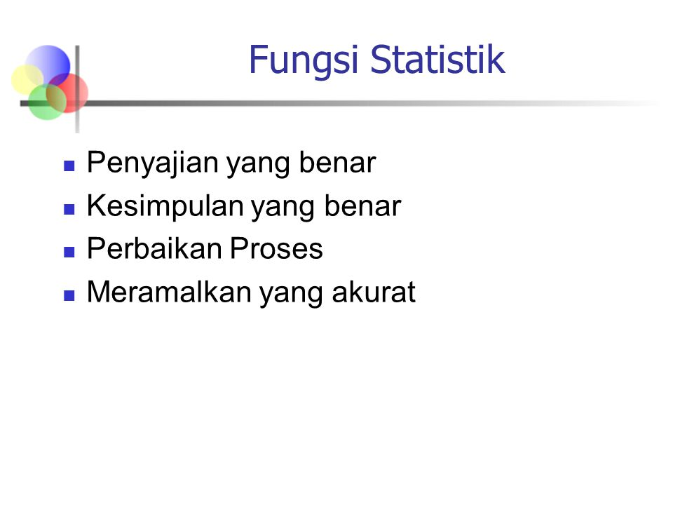Fungsi Statistik Penyajian yang benar Kesimpulan yang benar