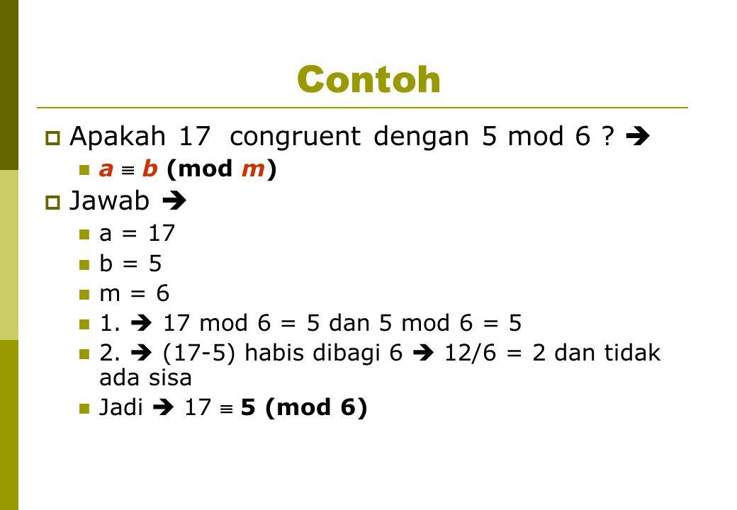 Contoh Apakah 17 congruent dengan 5 mod 6  Jawab  a  b (mod m)