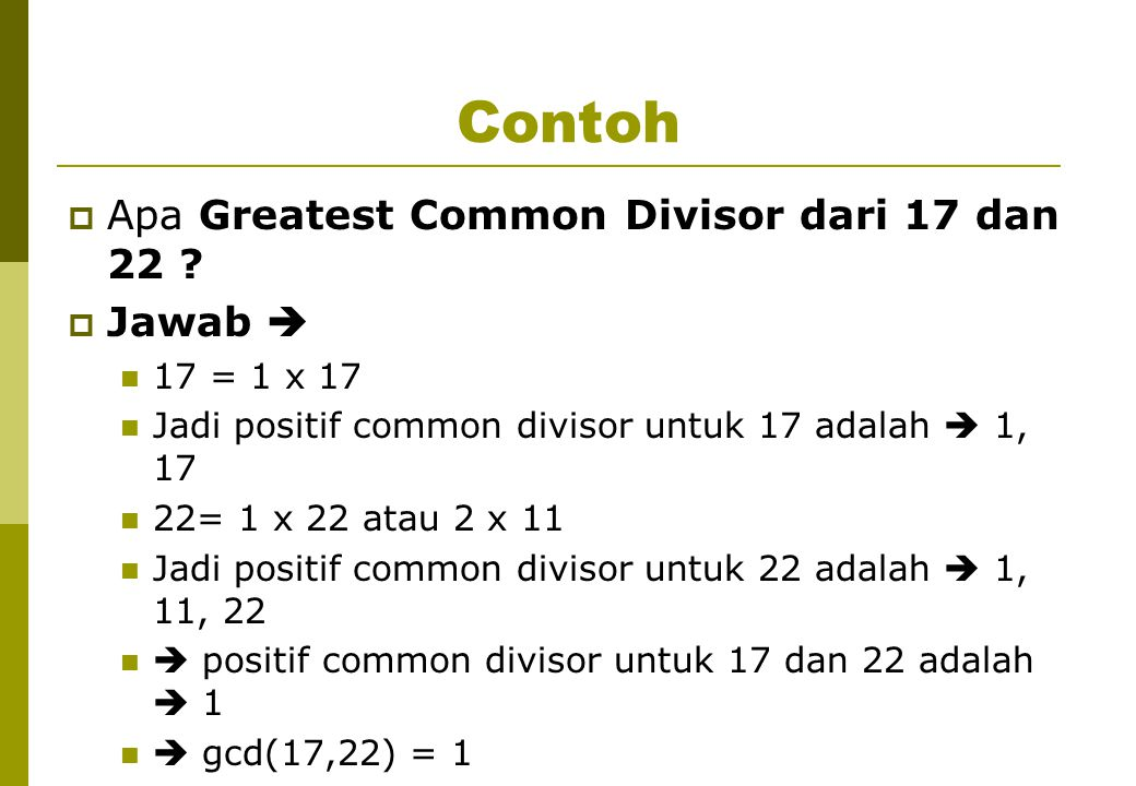 Contoh Apa Greatest Common Divisor dari 17 dan 22 Jawab 