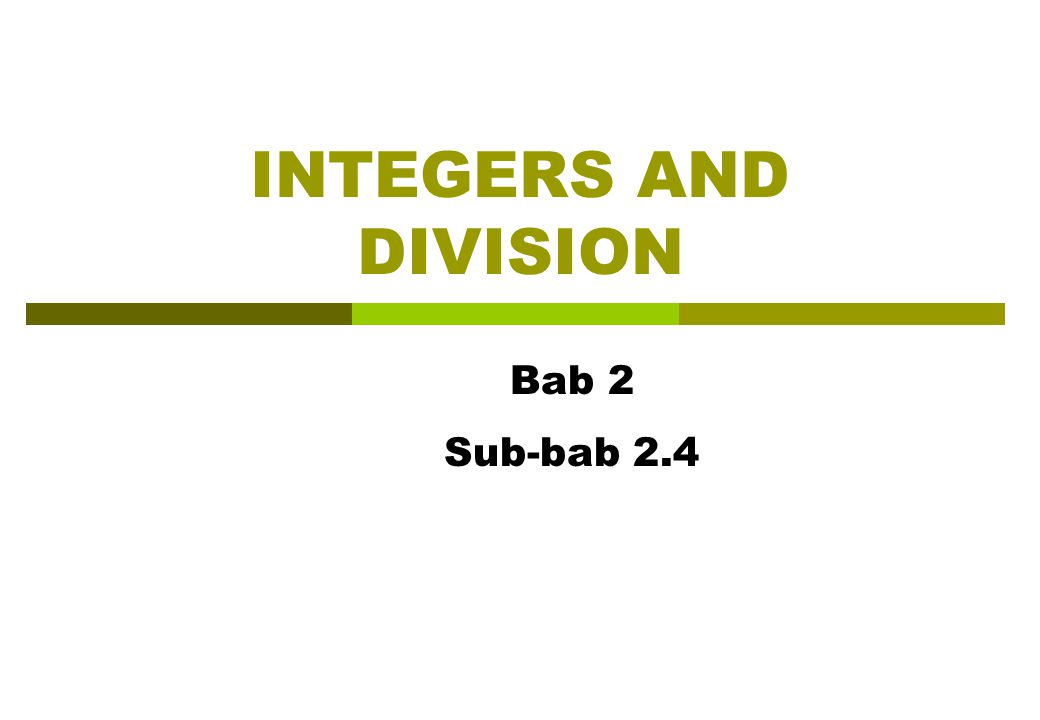 INTEGERS AND DIVISION Bab 2 Sub-bab 2.4