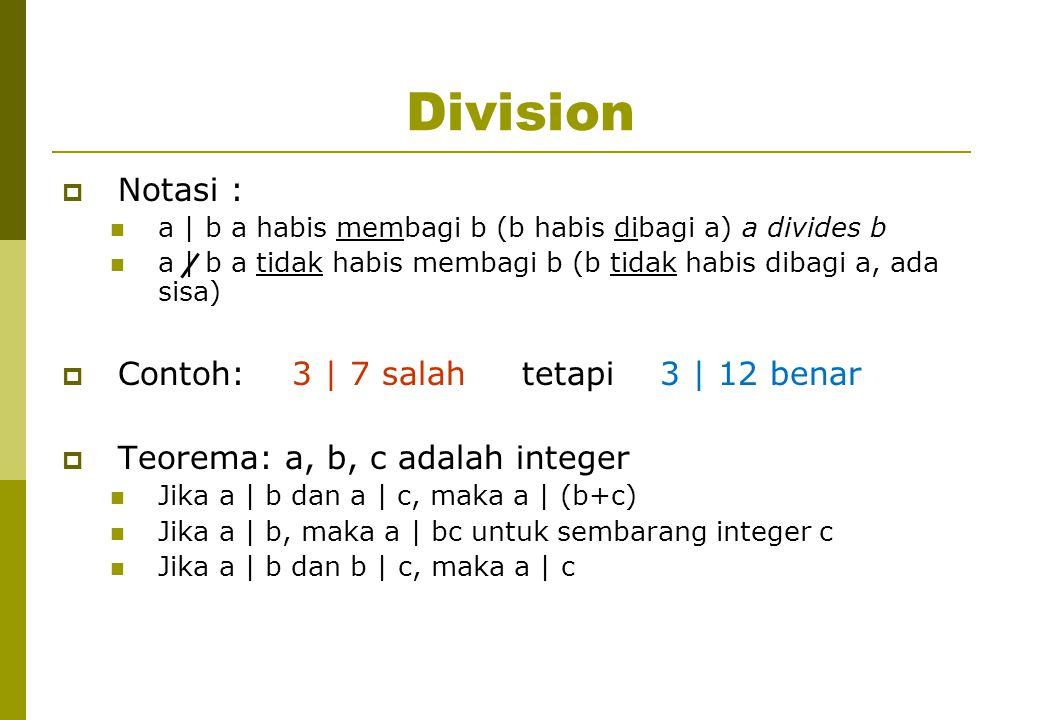 Division Notasi : Contoh: 3 | 7 salah tetapi 3 | 12 benar