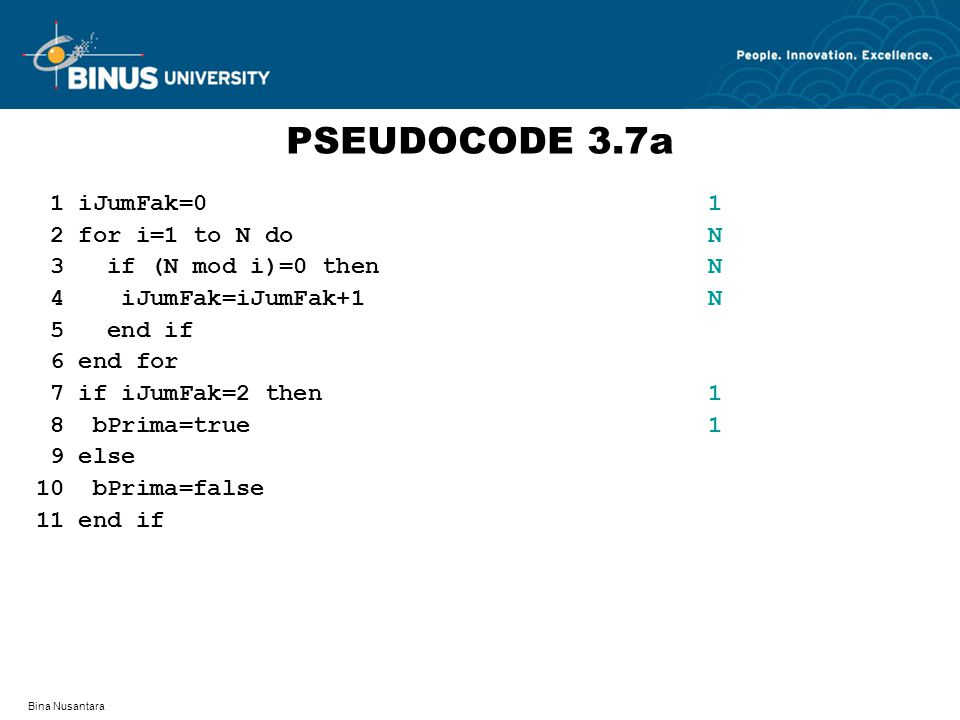 PSEUDOCODE 3.7a 1 iJumFak=0 1 2 for i=1 to N do N