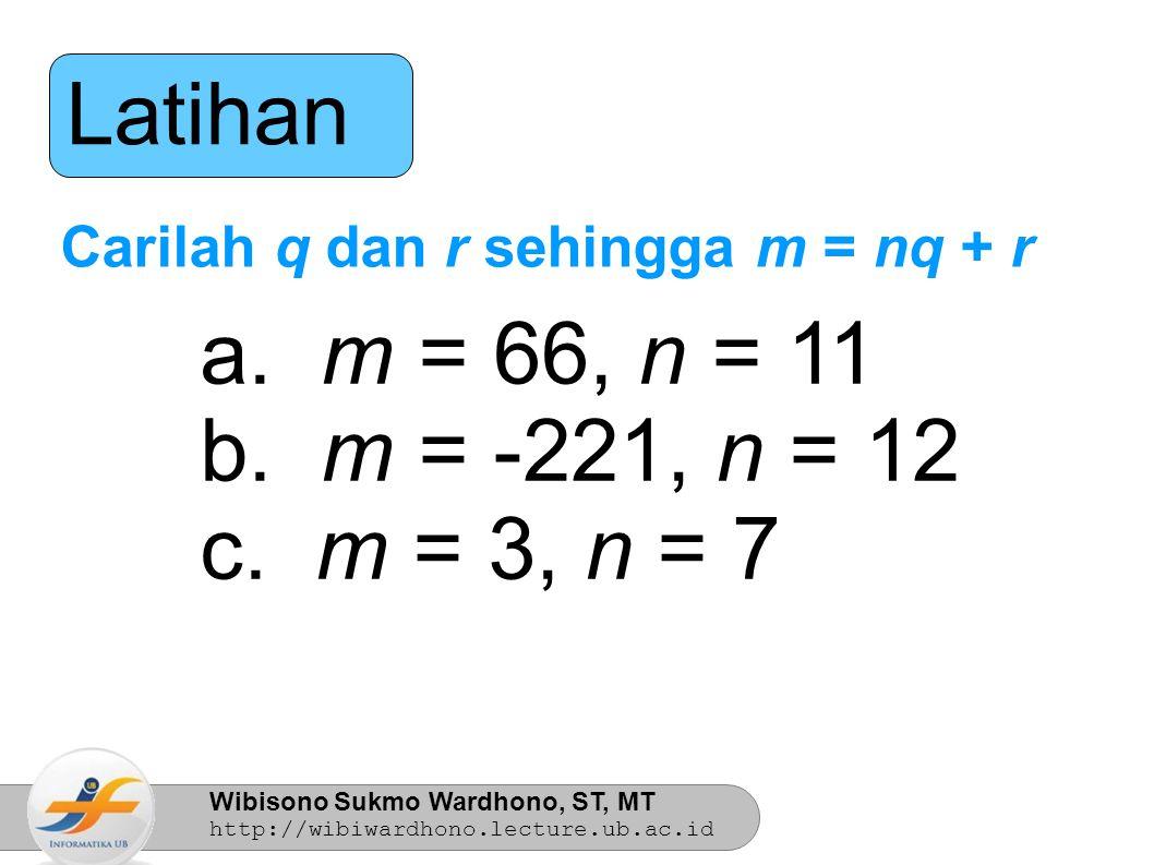 Latihan m = 66, n = 11 m = -221, n = 12 m = 3, n = 7