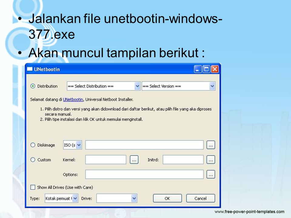 Jalankan file unetbootin-windows-377.exe