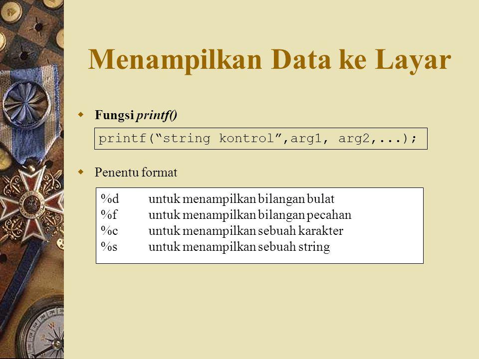 Menampilkan Data ke Layar