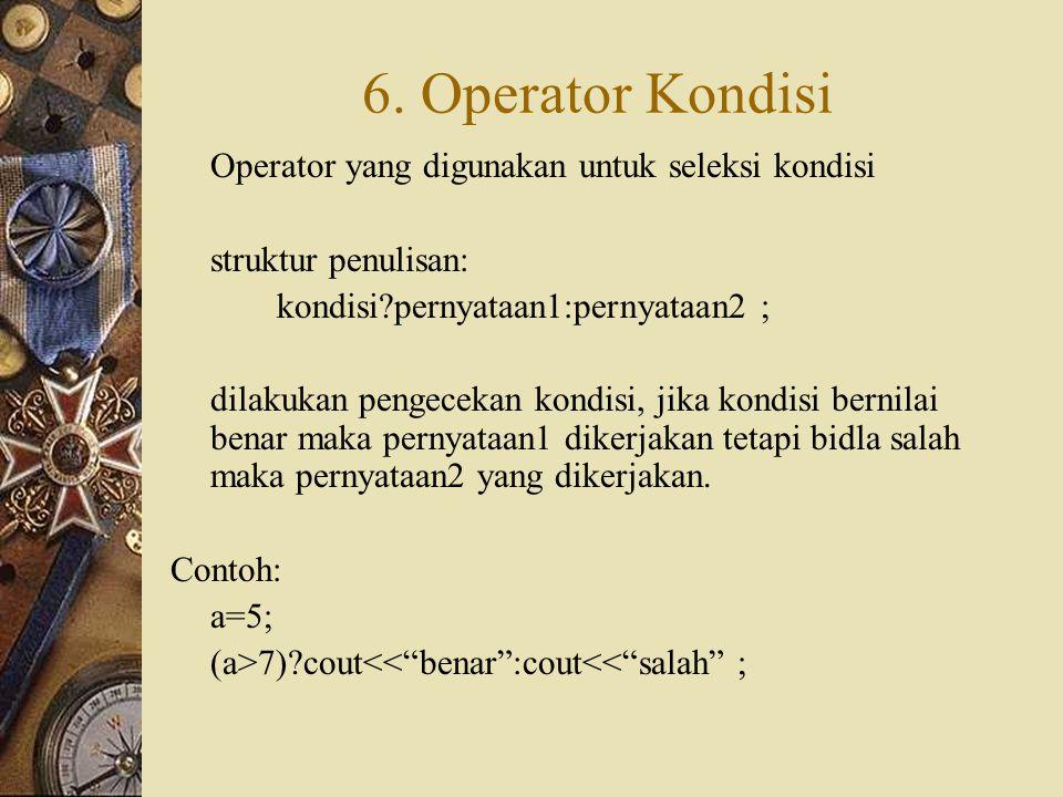 6. Operator Kondisi Operator yang digunakan untuk seleksi kondisi