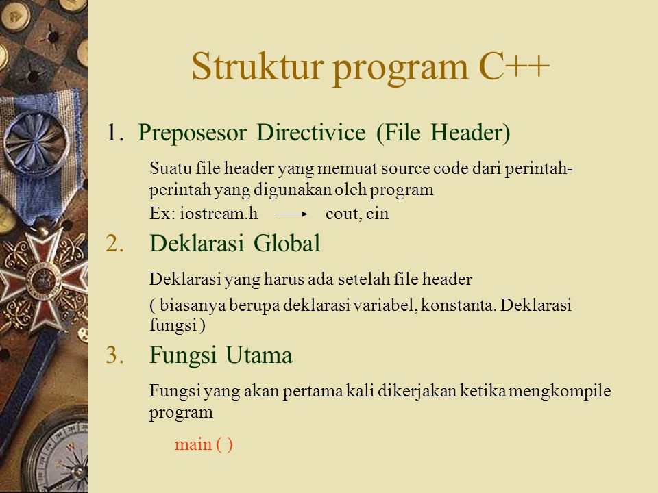 Struktur program C++ 1. Preposesor Directivice (File Header)