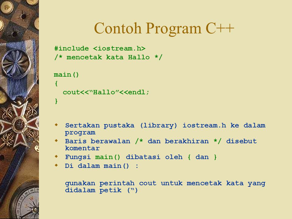 Contoh Program C++ #include <iostream.h>