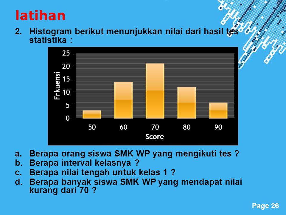 latihan Histogram berikut menunjukkan nilai dari hasil tes statistika : Berapa orang siswa SMK WP yang mengikuti tes