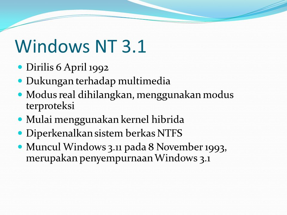 Windows NT 3.1 Dirilis 6 April 1992 Dukungan terhadap multimedia