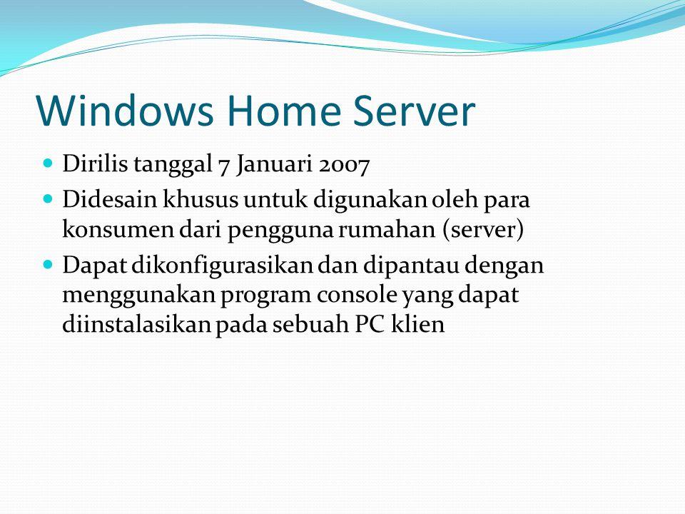 Windows Home Server Dirilis tanggal 7 Januari 2007