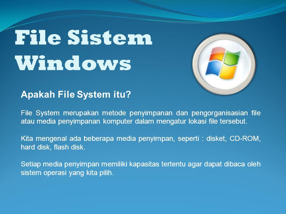 File Sistem Windows Apakah File System itu
