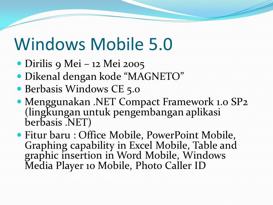 Windows Mobile 5.0 Dirilis 9 Mei – 12 Mei 2005