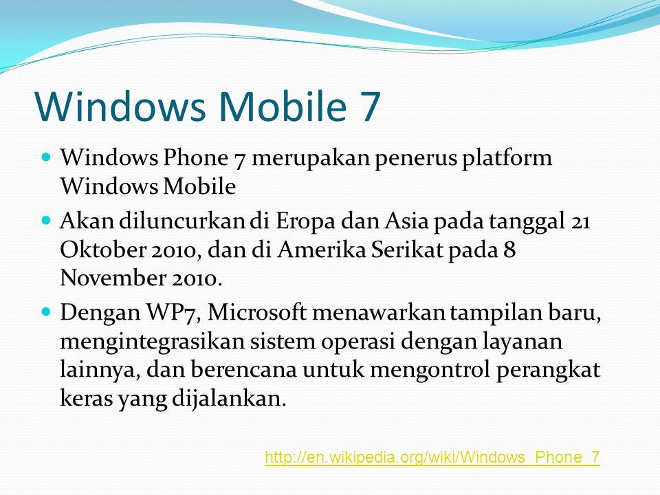 Windows Mobile 7 Windows Phone 7 merupakan penerus platform Windows Mobile.