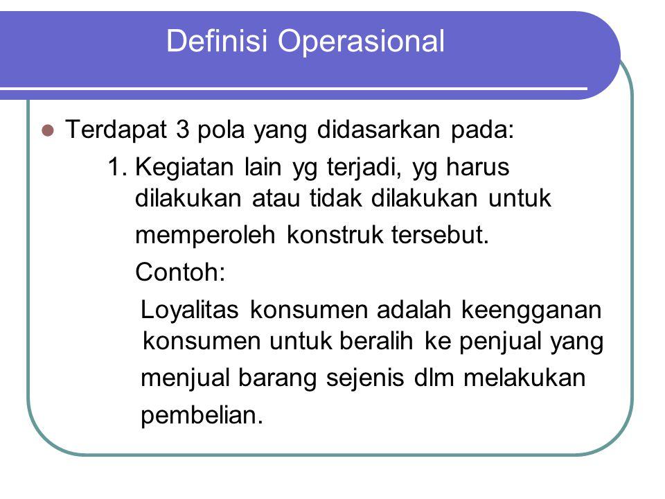 Definisi Operasional Terdapat 3 pola yang didasarkan pada: