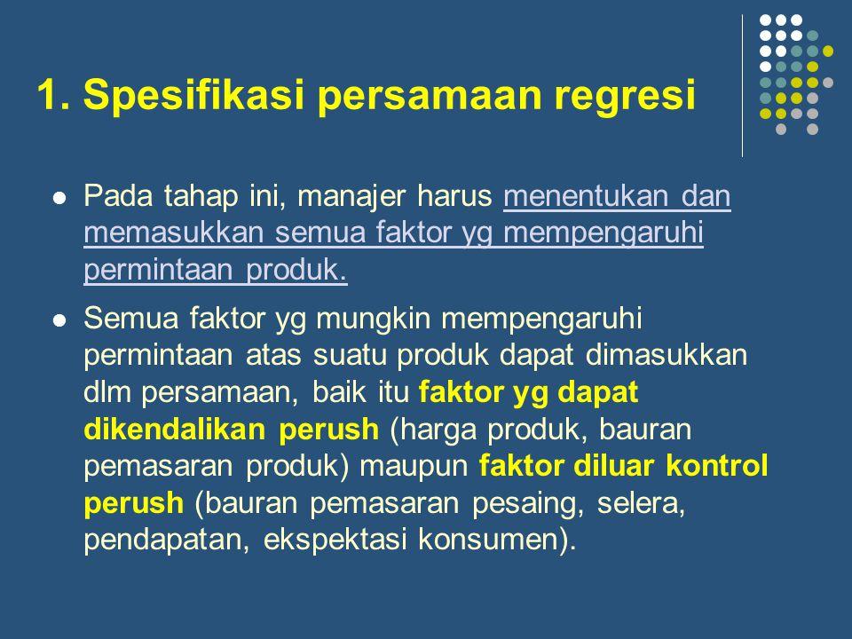 1. Spesifikasi persamaan regresi