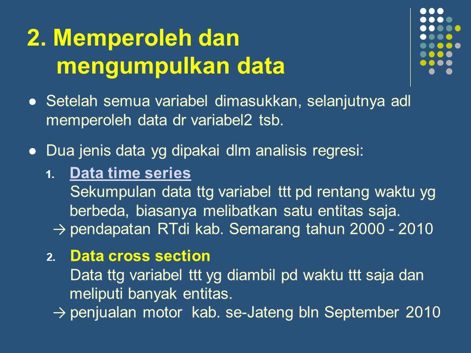 2. Memperoleh dan mengumpulkan data