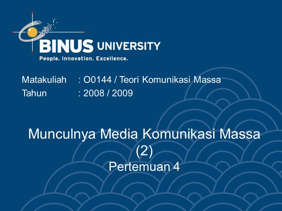 Munculnya Media Komunikasi Massa (2) Pertemuan 4