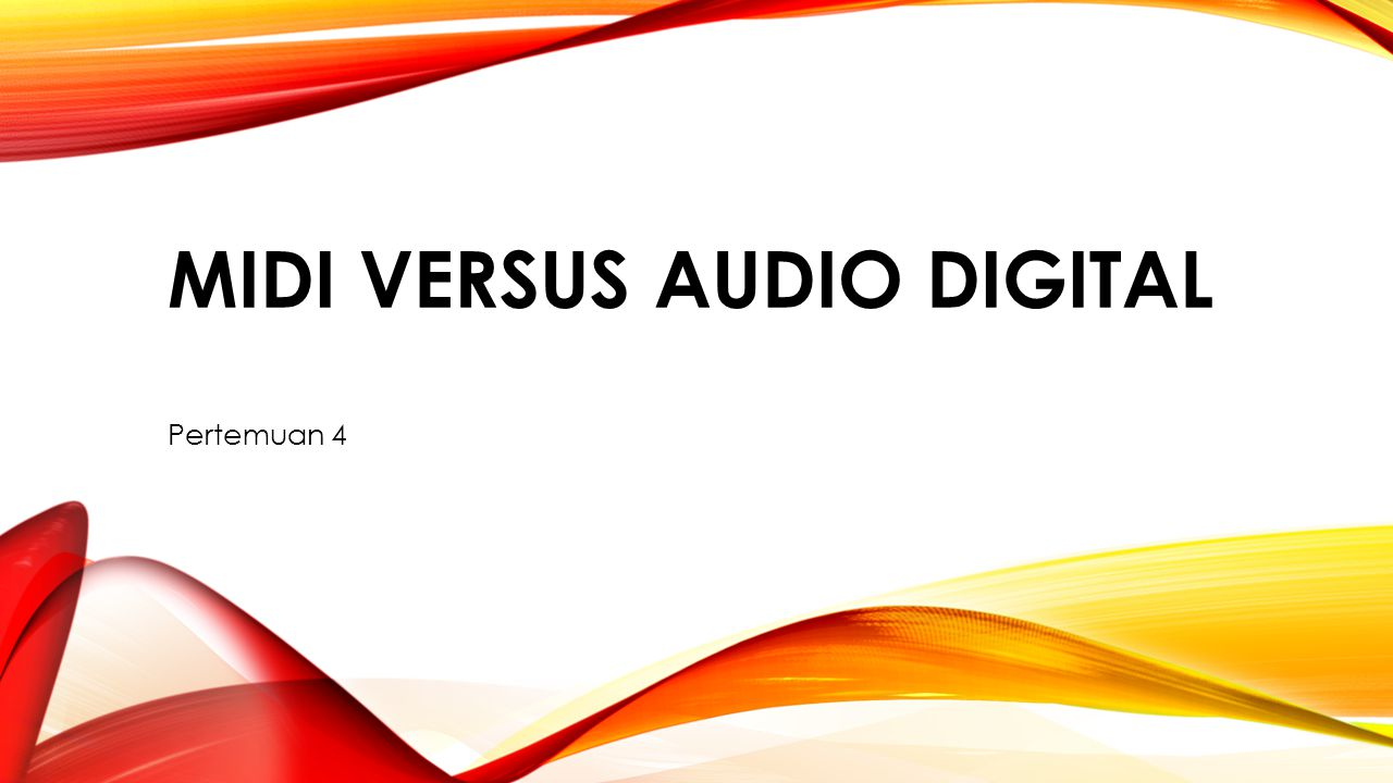 MIDI VERSUS AUDIO DIGITAL